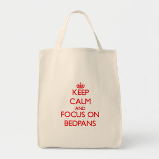 Keep Calm and focus on Bedpans Grocery Tote Bag