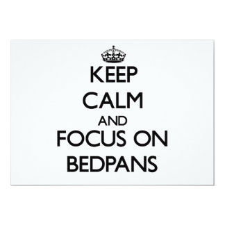 Keep Calm and focus on Bedpans Custom Invite