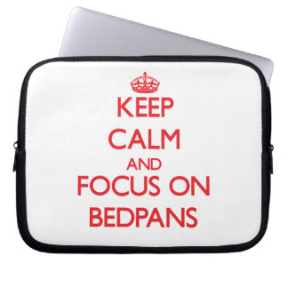Keep Calm and focus on Bedpans Computer Sleeve