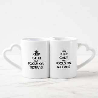 Keep Calm and focus on Bedpans Lovers Mug Set