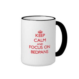 Keep Calm and focus on Bedpans Coffee Mug