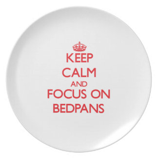 Keep Calm and focus on Bedpans Party Plate
