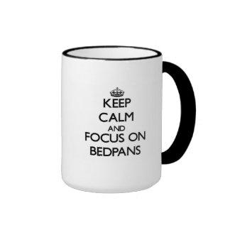 Keep Calm and focus on Bedpans Ringer Mug