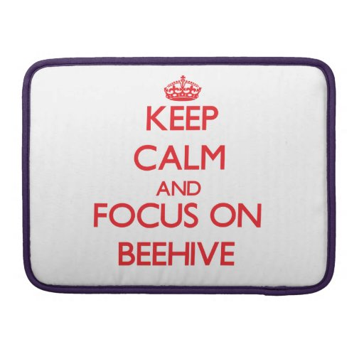 Keep Calm and focus on Beehive Sleeve For MacBook Pro