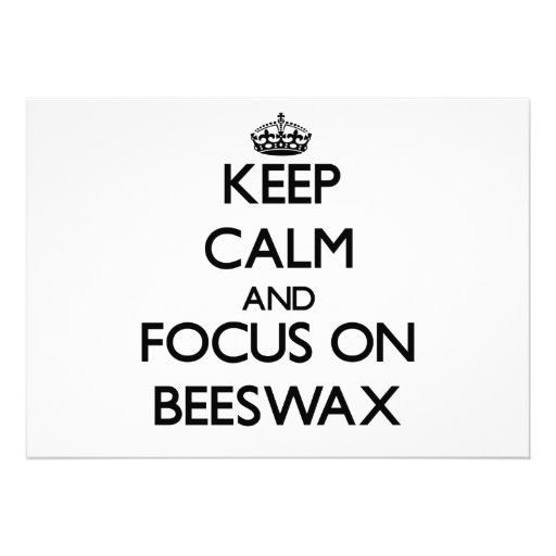 Keep Calm and focus on Beeswax Personalized Invitation