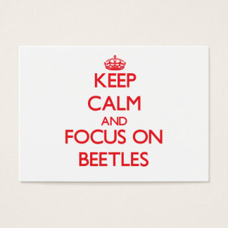 Keep Calm and focus on Beetles Business Card