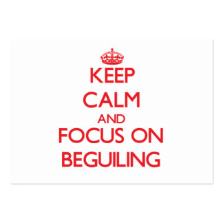 Keep Calm and focus on Beguiling Business Card