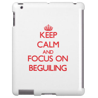 Keep Calm and focus on Beguiling
