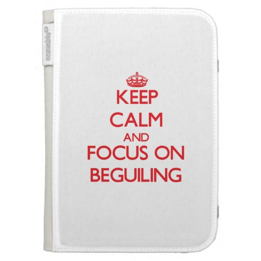 Keep Calm and focus on Beguiling Cases For Kindle