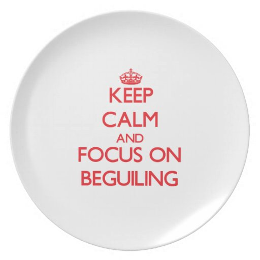 Keep Calm and focus on Beguiling Party Plate