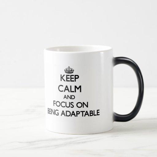 Keep Calm And Focus On Being Adaptable Coffee Mug