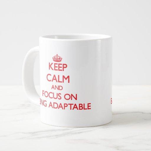 Keep Calm and focus on Being Adaptable Jumbo Mug