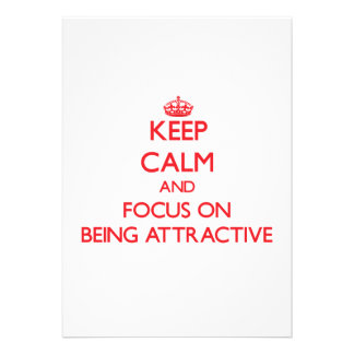 Keep calm and focus on BEING ATTRACTIVE Custom Invites