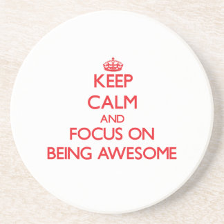 Keep Calm and focus on Being Awesome Beverage Coasters