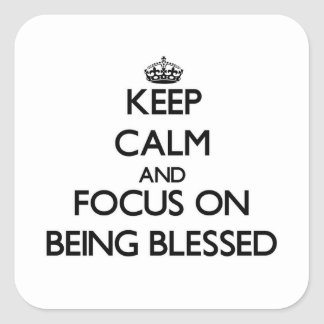 Keep Calm and focus on Being Blessed Sticker