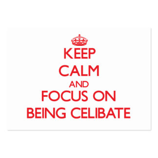 Keep Calm and focus on Being Celibate Business Card Templates