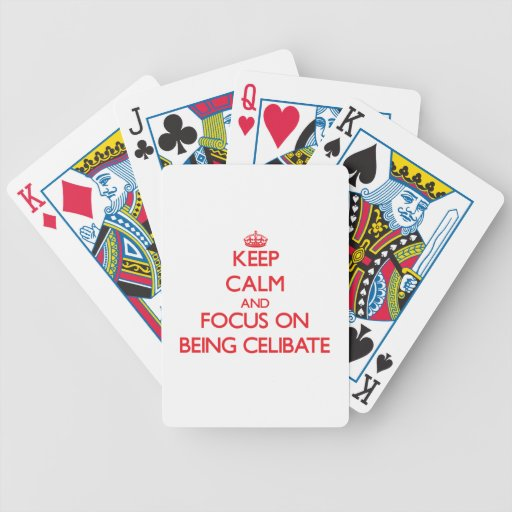 Keep Calm and focus on Being Celibate Bicycle Poker Deck