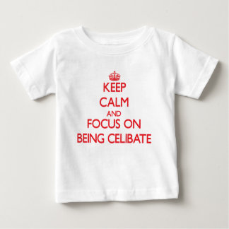 Keep Calm and focus on Being Celibate T-shirt