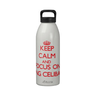 Keep Calm and focus on Being Celibate Reusable Water Bottles