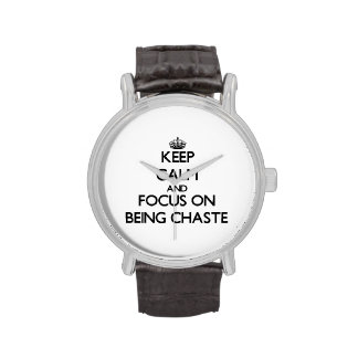 Keep Calm and focus on Being Chaste Wrist Watch