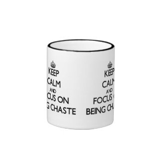 Keep Calm and focus on Being Chaste Ringer Mug