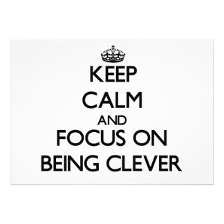 Keep Calm and focus on Being Clever Custom Invites