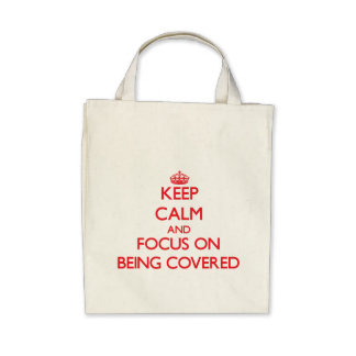 Keep Calm and focus on Being Covered Canvas Bag