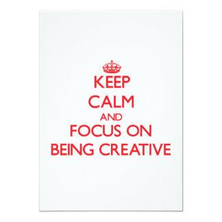 Keep Calm and focus on Being Creative Custom Invite