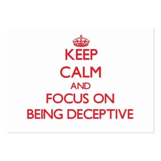 Keep Calm and focus on Being Deceptive Business Card Templates