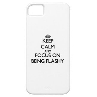 Keep Calm and focus on Being Flashy iPhone 5/5S Covers