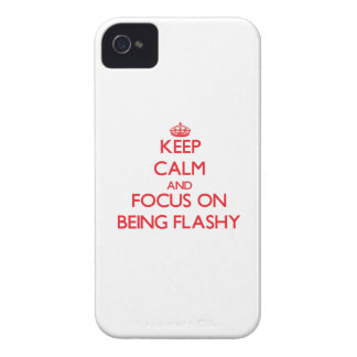 Keep Calm and focus on Being Flashy iPhone 4 Case