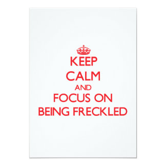 Keep Calm and focus on Being Freckled Card