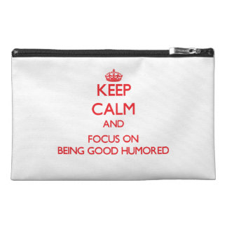 Keep Calm and focus on Being Good Humored Travel Accessories Bags