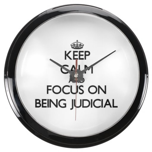 Keep Calm and focus on Being Judicial Fish Tank Clock