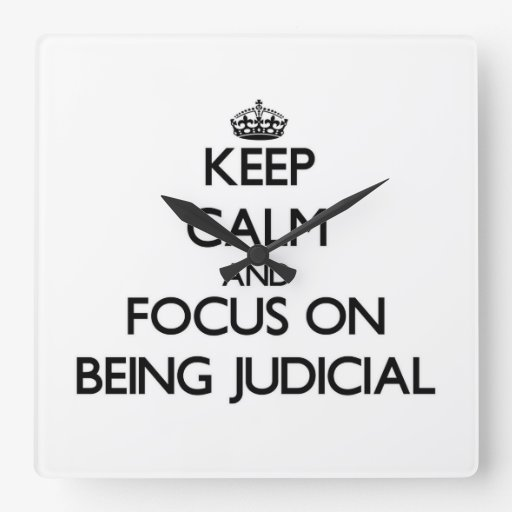 Keep Calm and focus on Being Judicial Square Wall Clocks