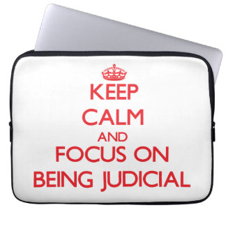Keep Calm and focus on Being Judicial Laptop Sleeve