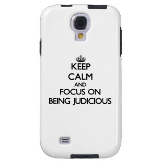 Keep Calm and focus on Being Judicious Galaxy S4 Case
