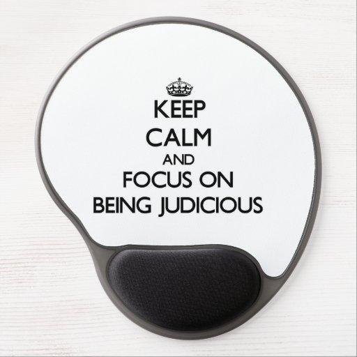 Keep Calm and focus on Being Judicious Gel Mousepads