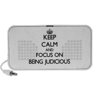 Keep Calm and focus on Being Judicious iPhone Speakers