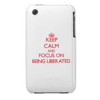 Keep Calm and focus on Being Liberated Case-Mate iPhone 3 Cases