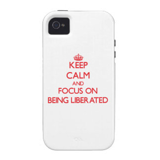 Keep Calm and focus on Being Liberated iPhone 4/4S Case