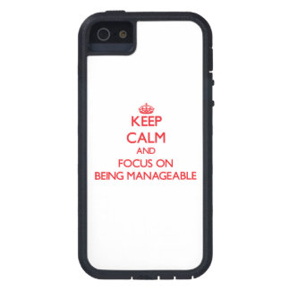 Keep Calm and focus on Being Manageable iPhone 5 Cover