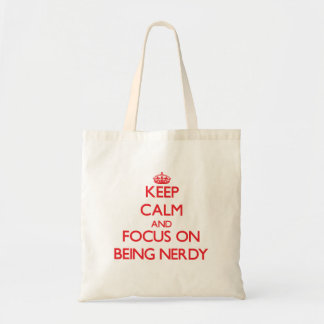 Keep Calm and focus on Being Nerdy Canvas Bag