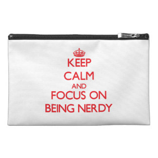 Keep Calm and focus on Being Nerdy Travel Accessory Bags