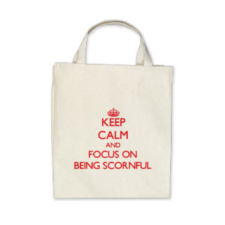 Keep Calm and focus on Being Scornful Canvas Bags
