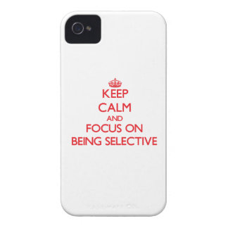 Keep Calm and focus on Being Selective Case-Mate iPhone 4 Cases