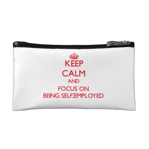 Keep Calm and focus on Being Self-Employed Cosmetics Bags