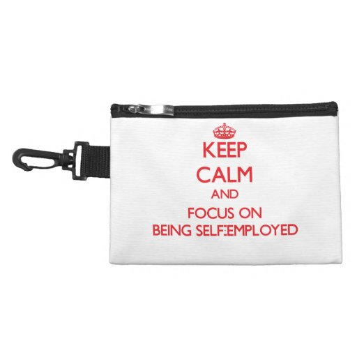 Keep Calm and focus on Being Self-Employed Accessories Bags