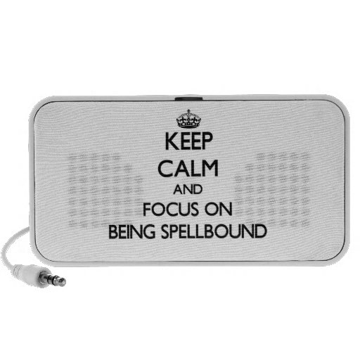 Keep Calm and focus on Being Spellbound Mp3 Speakers