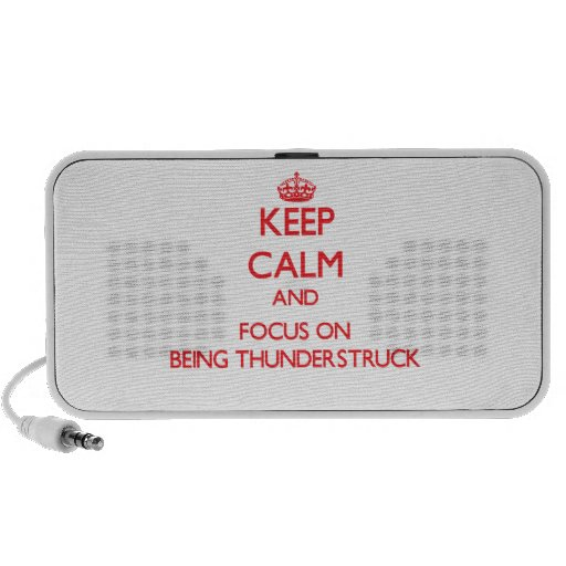 Keep Calm and focus on Being Thunderstruck iPod Speaker